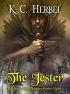 The Jester: The Jester King Fantasy Series: Book Two by K. C. Herbel