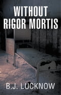 WITHOUT RIGOR MORTIS 8abc78ef-7831-4538-b756-9314fff20fe9