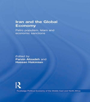 Iran and the Global Economy Petro Populism,  Islam and Economic Sanctions