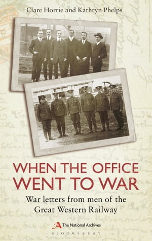When the Office Went to War War letters from men of the Great Western Railway