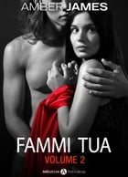 Fammi tua, vol. 2 by Amber James