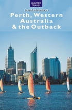 Perth, Western Australia & the Outback by Holly  Smith