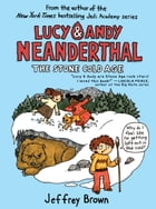 Lucy & Andy Neanderthal: The Stone Cold Age Cover Image