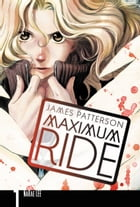 Maximum Ride: The Manga, Vol. 1 by James Patterson