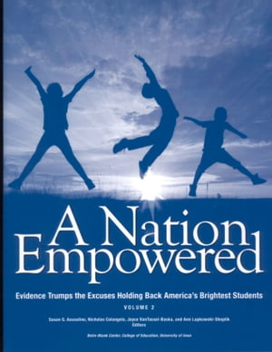A Nation Empowered,  Volume 2 Evidence Trumps the Excuses Holding Back America's Brightest Students