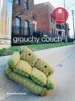 Grouchy Couch: E-pattern from Knitting Mochimochi by Anna Hrachovec