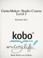 GameMaker: Studio Course Level 1: A Complete Introduction To GML by Benjamin Tyers