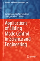Applications of Sliding Mode Control in Science and Engineering by Sundarapandian Vaidyanathan