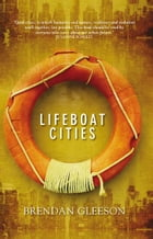 Lifeboat Cities: Making a New World