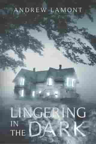 Lingering In The Dark by Andrew Lamont