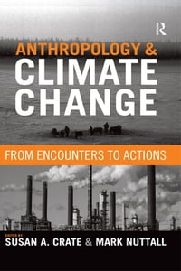 Anthropology and Climate Change: From Encounters to Actions