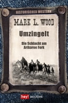 Umzingelt: Die Schlacht am Arikaree Fork by Mark L. Wood