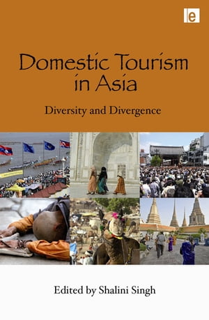 Domestic Tourism in Asia Diversity and Divergence