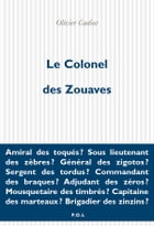 Le Colonel des Zouaves by Olivier Cadiot