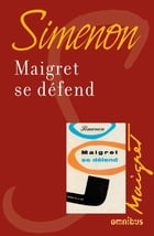 Maigret se défend: Maigret by Georges SIMENON