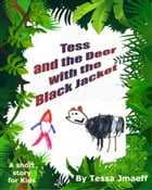 Tess and the Deer with the Black Jacket by Tessa Jmaeff