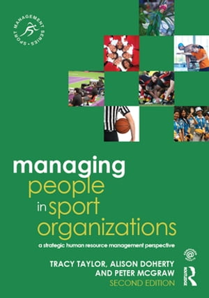 Managing People in Sport Organizations A Strategic Human Resource Management Perspective