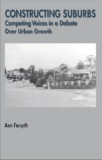 Constructing Suburbs: Competing Voices in a Debate over Urban Growth