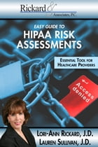Easy Guide to HIPAA Risk Assessments: Essential Tool for Healthcare Providers by Lori-Ann Rickard