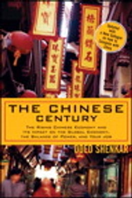 Book The Chinese Century: The Rising Chinese Economy and Its Impact on the Global Economy, the Balance… by Oded Shenkar