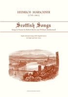 Heinrich Marschner - Scottish Songs: Songs to poems by Robert Burns and William Motherwell by Heinrich Marschner