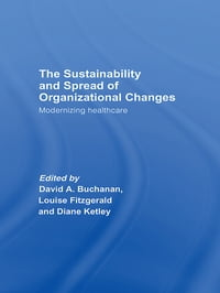 The Sustainability and Spread of Organizational Change: Modernizing Healthcare