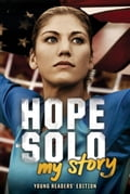 Hope Solo: My Story Young Readers' Edition f146ee4c-8fe8-4283-b0fb-a4391641d087