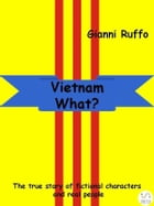 Vietnam What? English edition by Gianni Ruffo