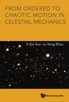 From Ordered to Chaotic Motion in Celestial Mechanics by Yi-Sui Sun