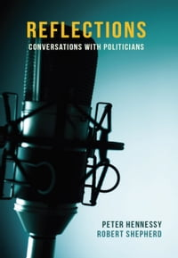 Reflections: Conversations with Politicians