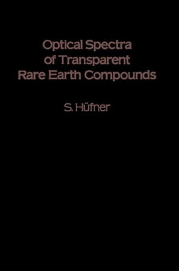 Book Optical Spectra of Transparent Rare Earth Compounds by Hufner, S.