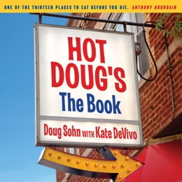 Book Hot Doug's: The Book by Doug Sohn