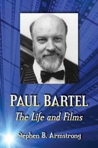 Paul Bartel: The Life and Films