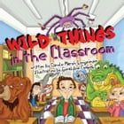 Wild Things in the Classroom by Carole Marsh