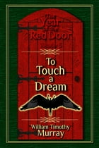 To Touch a Dream (Volume 5 of The Year of the Red Door)