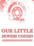 Our Little Jewish Cousin by Mary Hazelton Blanchard Wade