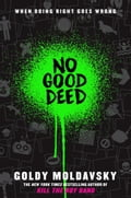 No Good Deed 5f8ae2e9-18d7-45d8-b3bd-0593fd08ca01