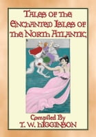 TALES OF THE ENCHANTED ISLANDS OF THE NORTH ATLANTIC - 20 Tales of Enchanted Islands by Anon E. Mouse