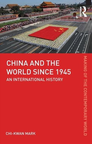 China and the World since 1945 An International History