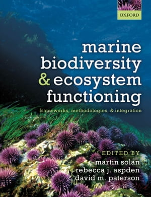 Marine Biodiversity and Ecosystem Functioning Frameworks,  methodologies,  and integration