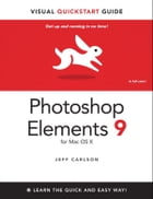 Photoshop Elements 9 for Mac OS X: Visual QuickStart Guide by Jeff Carlson