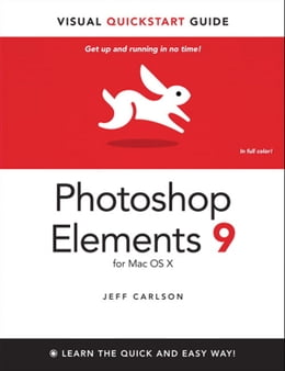 Book Photoshop Elements 9 for Mac OS X: Visual QuickStart Guide by Jeff Carlson
