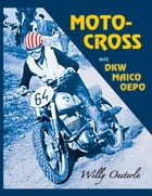 Moto-Cross: mit DKW, Maico, Oepo by Willy Oesterle