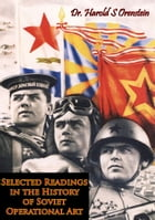 Selected Readings in the History of Soviet Operational Art by Harold S. Orenstein