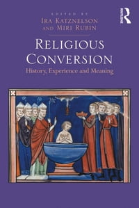Religious Conversion: History, Experience and Meaning