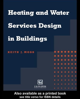 Book Heating and Water Services Design in Buildings by Moss, Keith