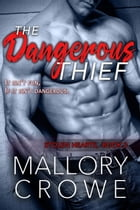 The Dangerous Thief: The Stolen Hearts, #3 by Mallory Crowe