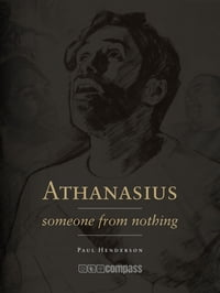Athanasius: someone from nothing
