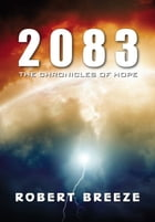 2083: The Chronicles of Hope by Robert Breeze