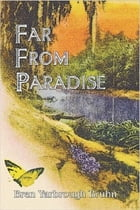 Far from Paradise by Bren Yarbrough Bruhn